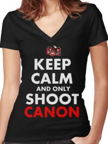 Keep Calm and Only Shoot Canon Women's Fitted V-Neck T-Shirt