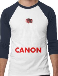 Keep Calm and Only Shoot Canon Men's Baseball ¾ T-Shirt
