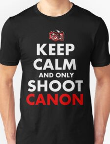 Keep Calm and Only Shoot Canon T-Shirt
