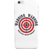 WARNING - WARNING  This Is My Group Therapy iPhone Case/Skin