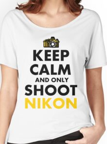 Keep Calm and Only Shoot Nikon Women's Relaxed Fit T-Shirt