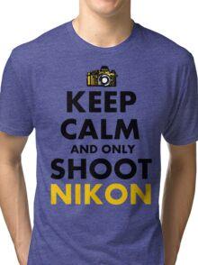 Keep Calm and Only Shoot Nikon Tri-blend T-Shirt