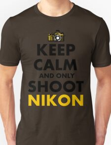 Keep Calm and Only Shoot Nikon T-Shirt