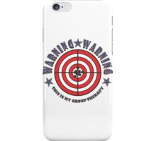WARNING - WARNING  This Is My Group Therapy #2 iPhone Case/Skin
