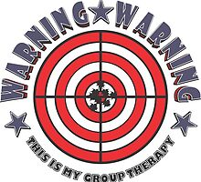 WARNING - WARNING  This Is My Group Therapy #2 by MontanaJack