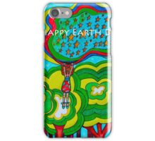 Happy Happy Earth Day!  iPhone Case/Skin