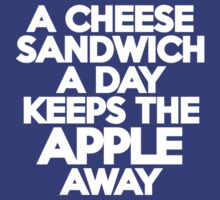A cheese sandwich a day keeps the apple away by onebaretree