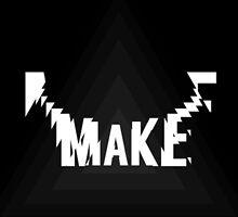 MAKE by Liam Pringle