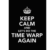Keep Calm And Do The Time Warp Again - T-shirts & Hoodies Photographic Print