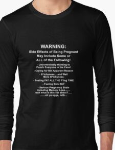 Side Effects of Being Pregnant Long Sleeve T-Shirt