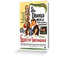 Leech Woman She Drained Men of Their Loves and Lives Greeting Card