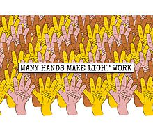 Many Hands Make Light Work Photographic Print