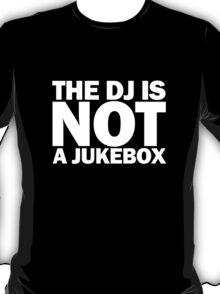 NOT A JUKEBOX T-Shirt