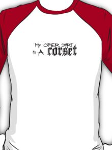 My other shirt... T-Shirt