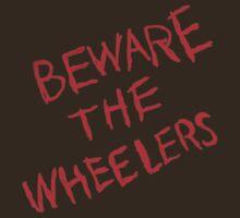 Beware the Wheelers  by sams-impala