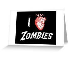 I Heart Zombies Greeting Card