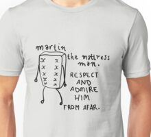 Martin the Mattress Man Unisex T-Shirt