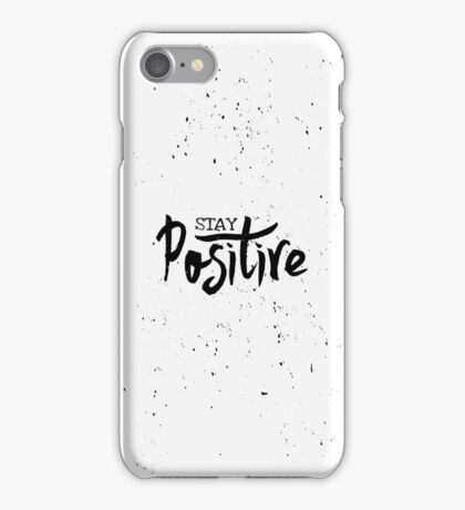 Stay Positive iPhone Case/Skin