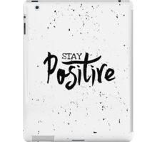 Stay Positive iPad Case/Skin