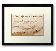 Affirmation for PEACE and HARMONY Framed Print