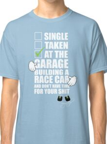 at the Garage building a Race Car Classic T-Shirt
