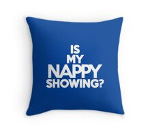 Is my nappy showing? Throw Pillow