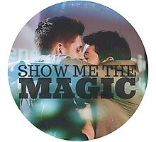 Show Me The Magic Photographic Print