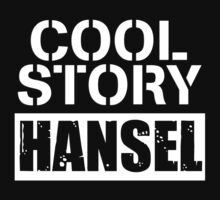 Cool Story Hansel (1) by AbiliTee