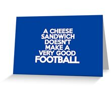 A cheese sandwich doesn't make a very good football Greeting Card