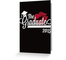 The Graduate 2015 Greeting Card