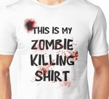 This is my Zombie Killing Shirt Unisex T-Shirt