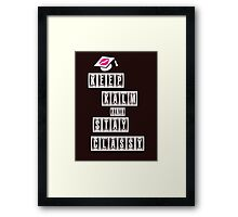 Keep Calm And Stay Class Framed Print