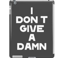 I DON'T GIVE A DAMN iPad Case/Skin