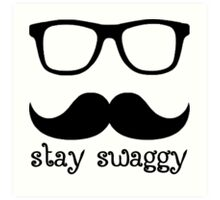 Stay swaggy Art Print