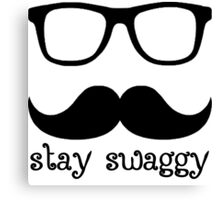 Stay swaggy Canvas Print