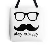 Stay swaggy Tote Bag