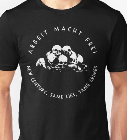 Arbeit Macht Frei - New Century, Same Lies, Same Crimes Unisex T-Shirt