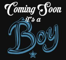 COMING SOON - IT'S A BOY by johnlincoln2557