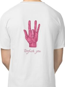 Unfuck You Gesture. Classic T-Shirt
