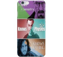 Knows Chemistry, Knows Physics, Knows Nothing iPhone Case/Skin