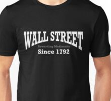 Wall Street - Rewarding Mediocrity - Since 1792 Unisex T-Shirt