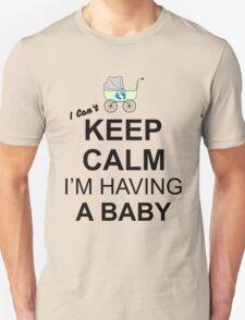 I Cant Keep Calm I Am Pregnant Maternity Unisex T-Shirt