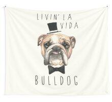 Livin' La Vida Bulldog - English Bulldog Wall Tapestry