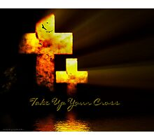 Take Up Your Cross ............  Photographic Print