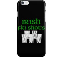 Irish Flu Shots iPhone Case/Skin