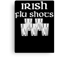 Irish Flu Shots Canvas Print