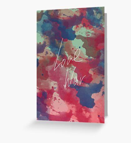 LOVE WAR Greeting Card