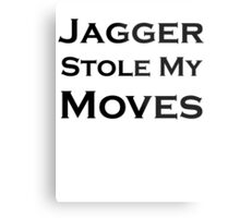 Jagger Stole My Moves Metal Print