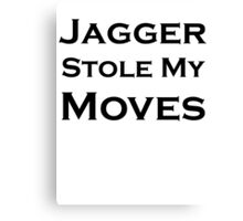 Jagger Stole My Moves Canvas Print