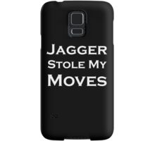 Jagger Stole My Moves Samsung Galaxy Case/Skin